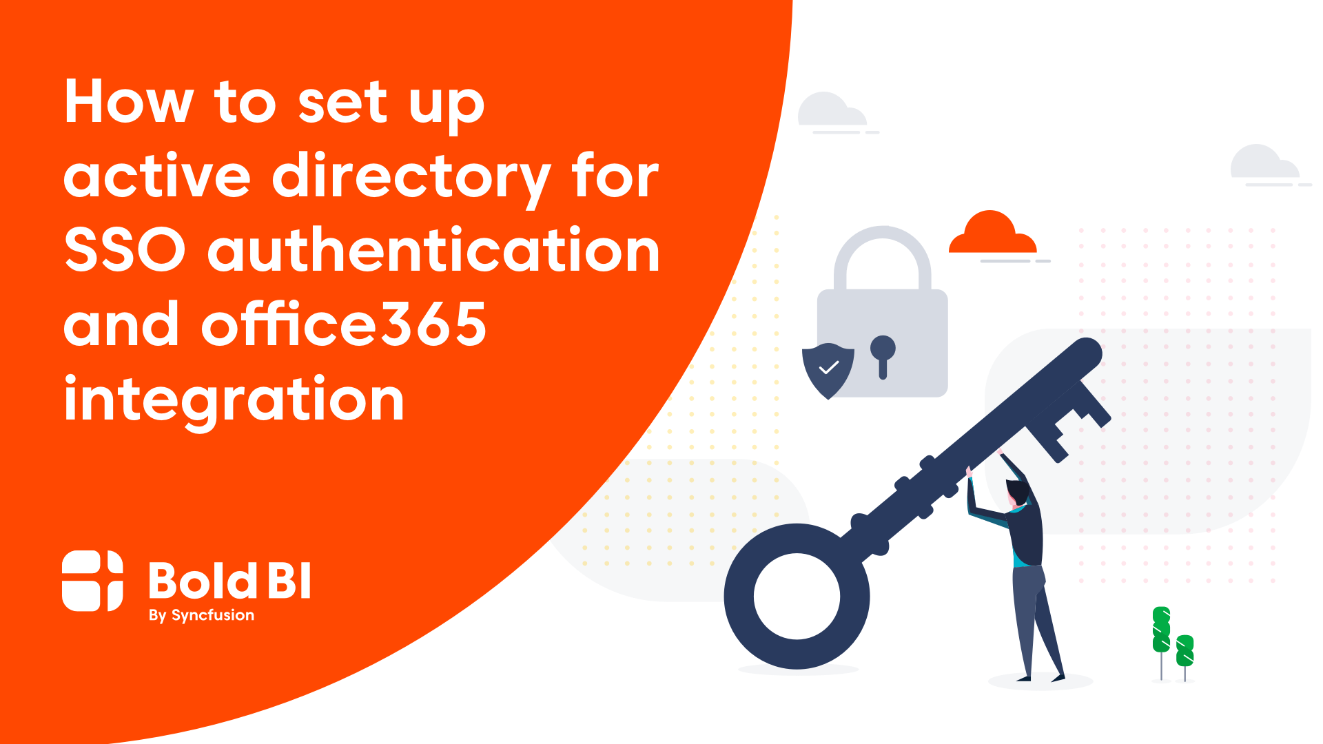 How to Set up Active Directory for SSO Authentication and Office 365 Integration in Enterprise BI
