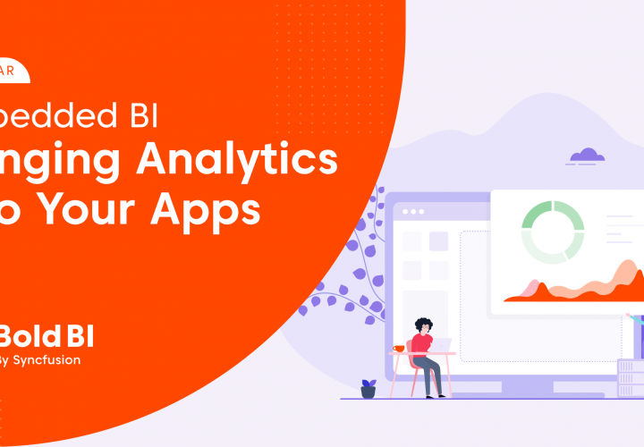 Embedded BI - Bringing Analytics into Your Apps