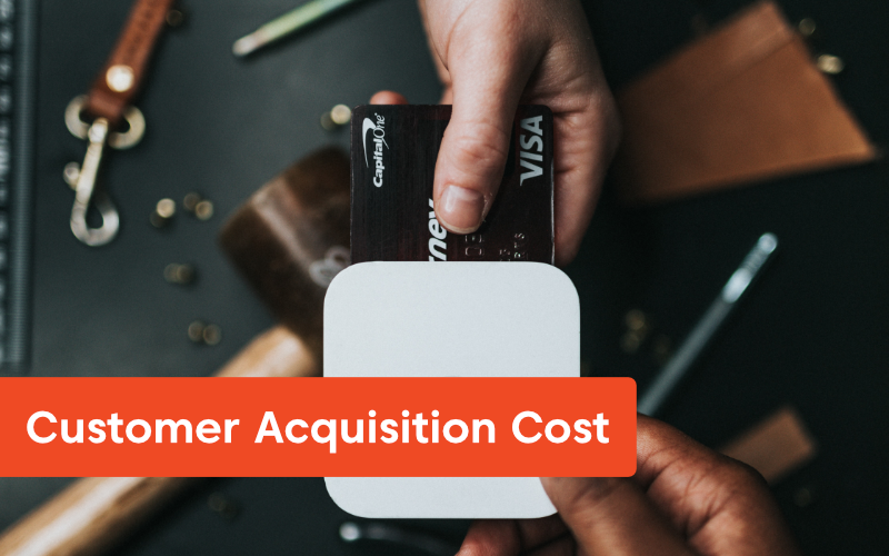 Customer Acquisition Cost - 15 Sales KPIs to Drive Business Toward Success