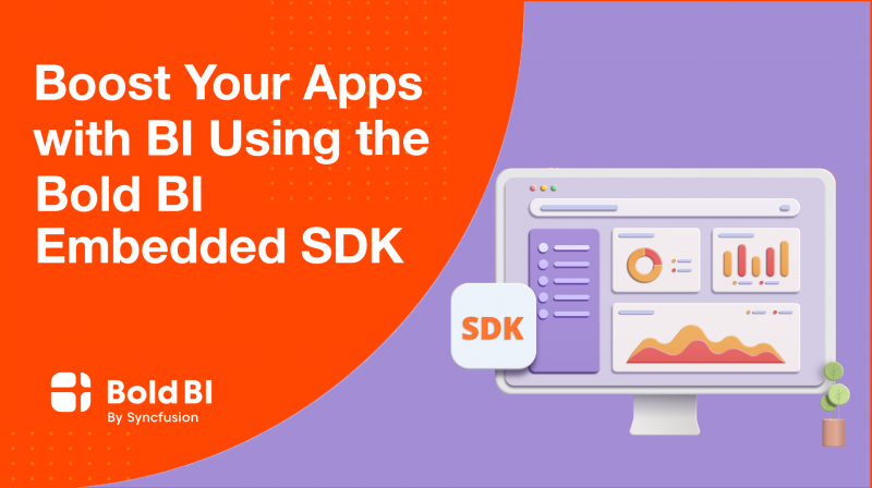 Boost Your Apps with BI Using the Bold BI Embedded SDK