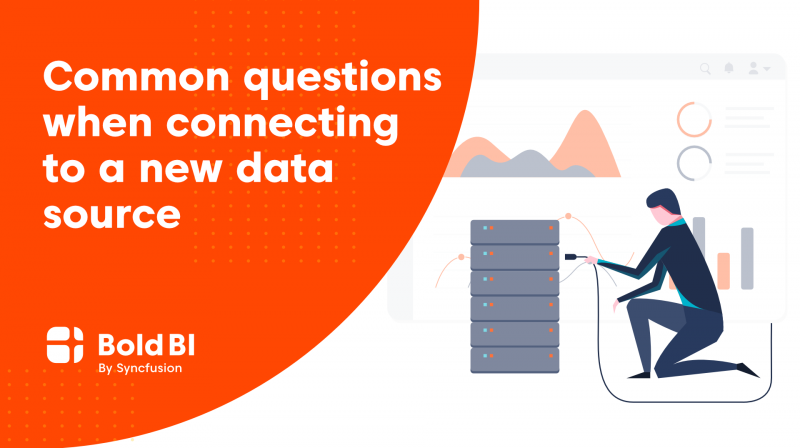 Common Questions asked When Connecting to a New Data Source in Enterprise BI