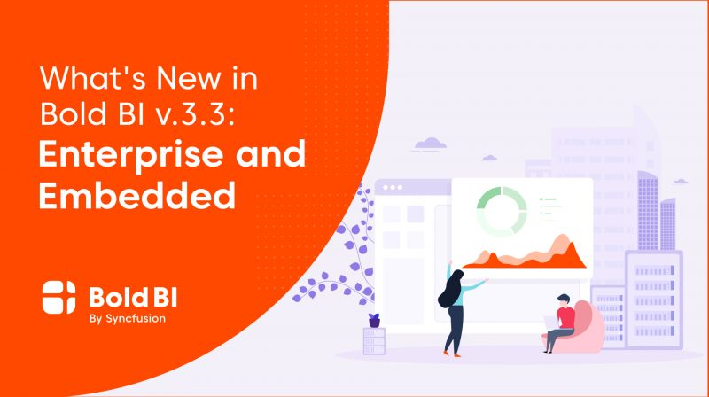 What's New in Bold BI v.3.3: Enterprise and Embedded